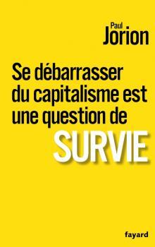 Paul jorion se debarasser du capitalisme